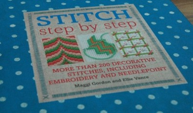Book Review: Stitch Step by Step by Maggi Gordon and Ellie Vance